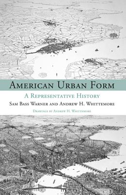 American Urban Form By Warner, Sam Bass/ Whittemore, Andrew/ Whittemore, Andrew (ILT)
