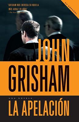 La Apelacion/ The Appeal By Grisham, John/ De Dios, Laura Martin (TRN)