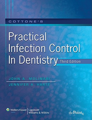 Cottone's Practical Infection Control in Dentistry By Molinari, John A./ Harte, Jennifer A.