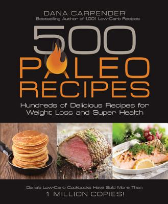 500 Paleo Recipes By Carpender, Dana